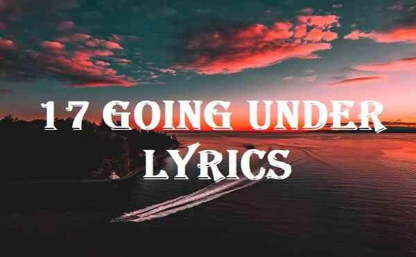 17 Going Under Lyrics