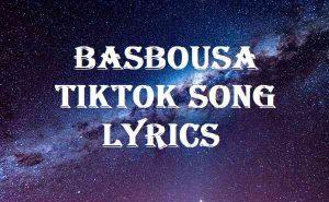 Basbousa TikTok Song Lyrics