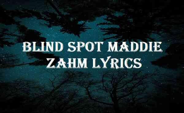 Blind Spot Maddie Zahm Lyrics