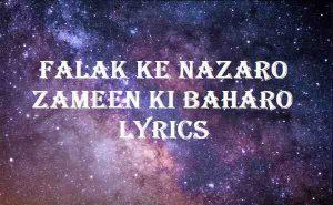 Falak Ke Nazaro Zameen Ki Baharo Lyrics