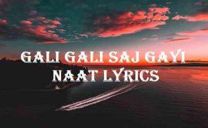 Gali Gali Saj Gayi Naat Lyrics