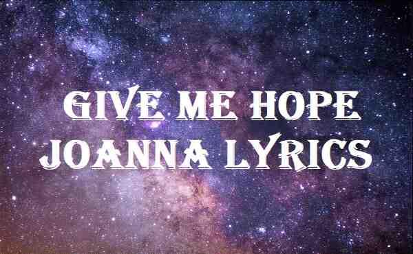 Give Me Hope Joanna Lyrics