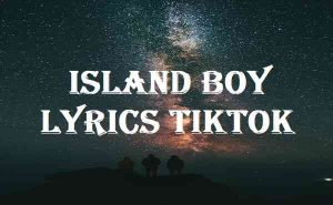 Island Boy Lyrics Tiktok