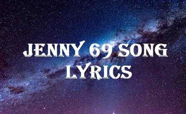 Jenny 69 Song Lyrics