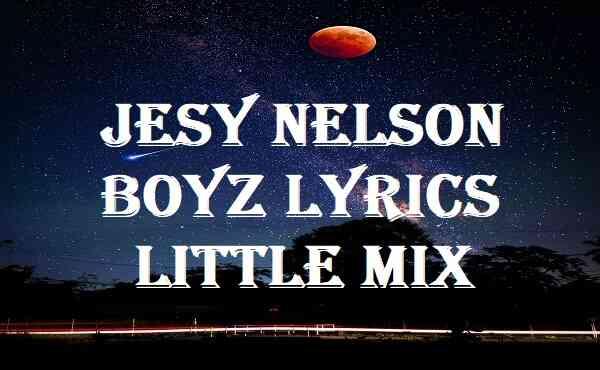 Jesy Nelson Boyz Lyrics Little Mix