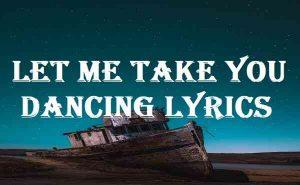 Let Me Take You Dancing Lyrics
