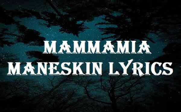 Mammamia Maneskin Lyrics