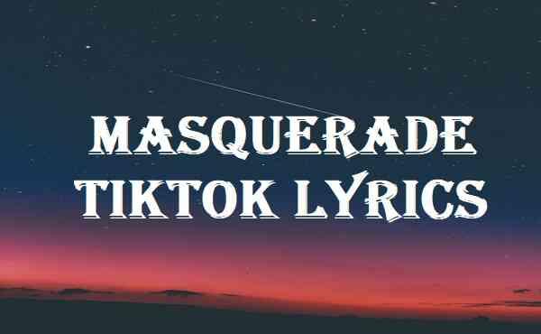 Masquerade Tiktok Lyrics