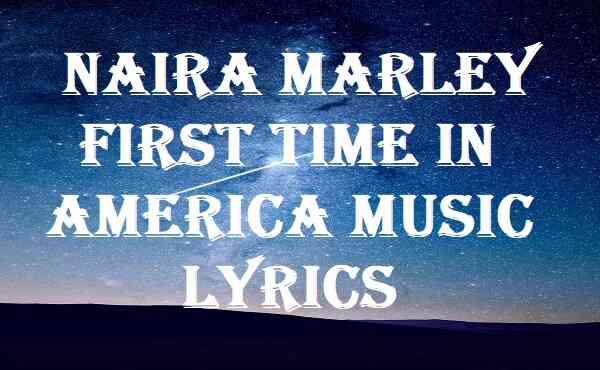 Naira Marley First Time In America Music Lyrics