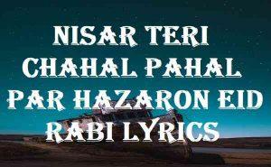 Nisar Teri Chahal Pahal Par Hazaron Eid Rabi Lyrics