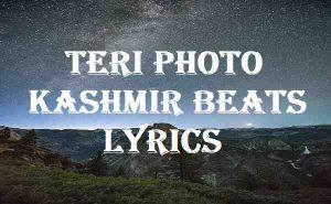Teri Photo Kashmir Beats Lyrics